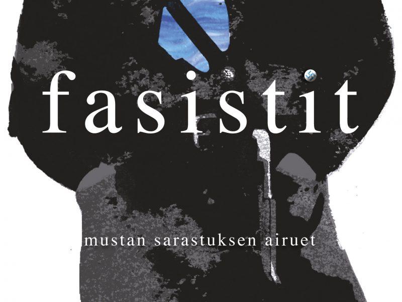 Suomalaiset fasistit -teos ilmestyi alkuvuodesta 2016. Kuva: WSOY.