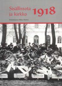 Ilkka Huhdan toimittama Sisällissota 1918 ja kirkko -teos ilmestyi 2009.