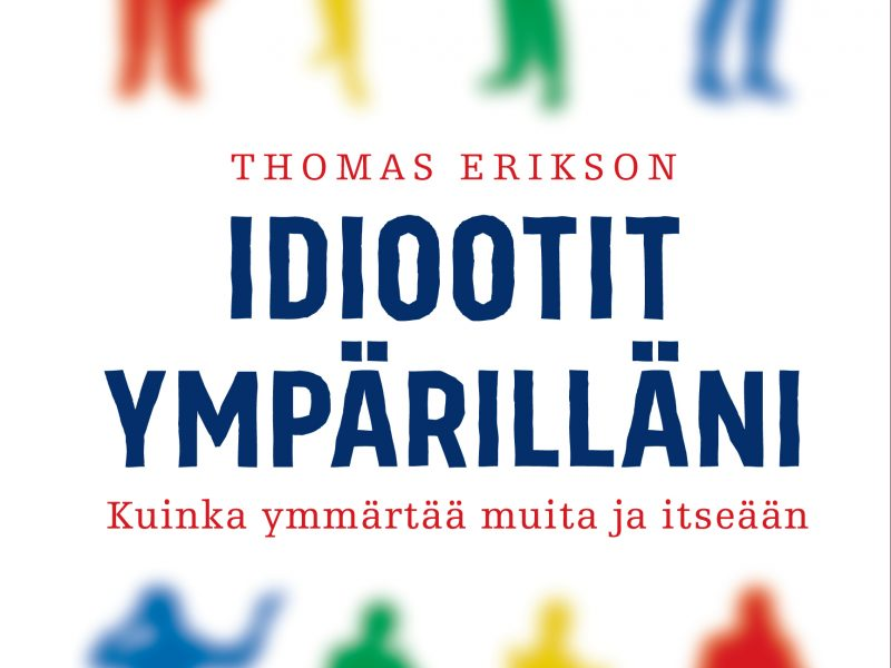 Thomas Erikson: Idiootit ympärilläni. Kansikuva.