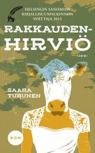 Rakkaudenhirviö oli Saara Turusen esikoisromaani.