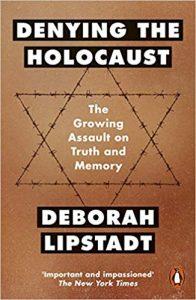 Deborah Lipstadt: Denying the Holocaust. Kirja, joka toimi sytykkeenä oikeudenkäynnille.
