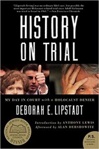 Deborah Lipstadt: History on Trial (2005).