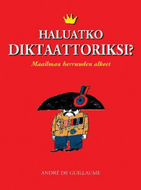 André de Guillaume on kirjoittanut teoksen Haluatko diktaattoriksi?