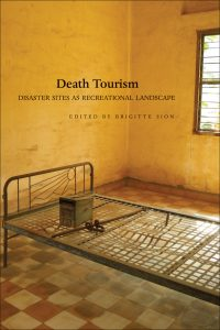 Teoksen Death Tourism: Disaster Sites as Recreational Landscape kansikuva.