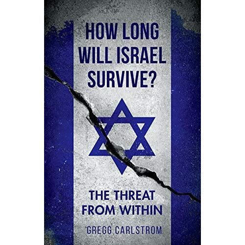 Gregg Carlstrom, How Long Will Israel Survive? Kansikuva.