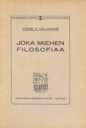 Väinö Henrik Valvanne kirjoitti myös teoksen Joka miehen filosofiaa (1920).