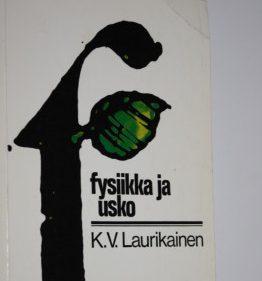 K.V. Laurikainen: Fysiikka ja usko.
