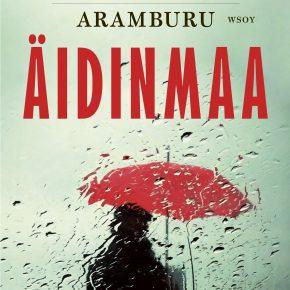 Fernando Aramburun kirja on suomennettu nimellä Äidinmaa.