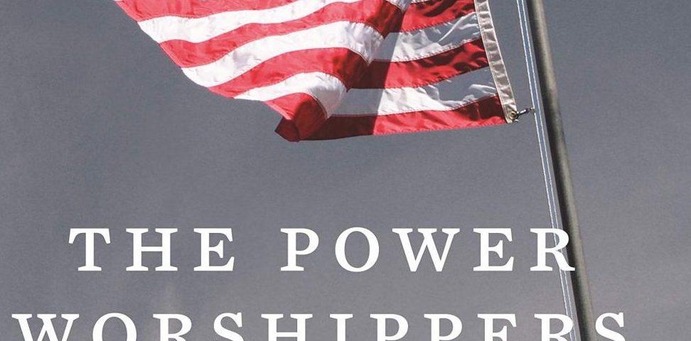 Katherine Stewart: The Power Worshippers. Kansikuva.