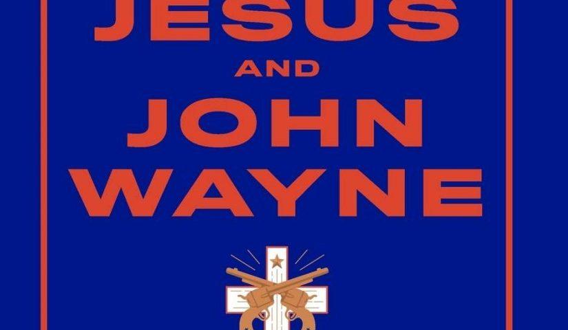 Jesus and John Wayne.